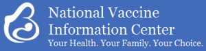 National Vaccine Information Center - Your Health. Your Family. Your Choice.